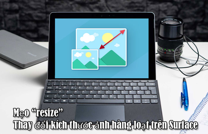 Meo-resize-thay-doi-kich-thuoc-anh-hang-loat-tren-surface-1